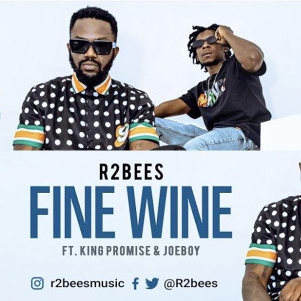 R2Bees - Fine Wine feat. King Promise & Joeboy