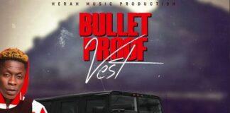 Shatta Wale - Bullet Proof Vest