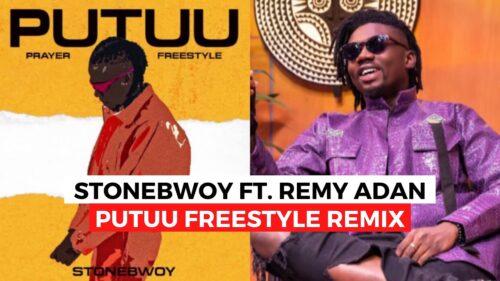 Stonebwoy - Putuu Remix Ft. Remy Adan