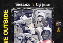 Amerado x Kofi Jamar – We Outside