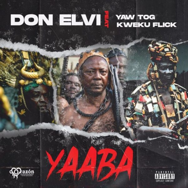 Don Elvi - Yaaba Ft. Yaw Tog & Kweku Flick