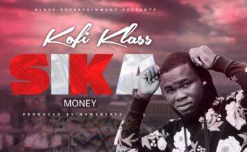 Kofi Klass - Sika [Money]