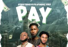 Streetbwoys - Pay Ft. YPee