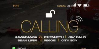 Kawabanga - Calling Ft. O'Kenneth x Jay Bahd x Sean Lifer x Reggie x City Boy