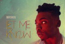 Mayorkun - Let Me Know