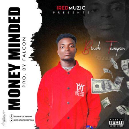 Braah Thompson - Money Minded (Prod. By Falcon Beatz)