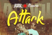 Kweku Flick – Attack Ft Strongman (Prod. By Apya)
