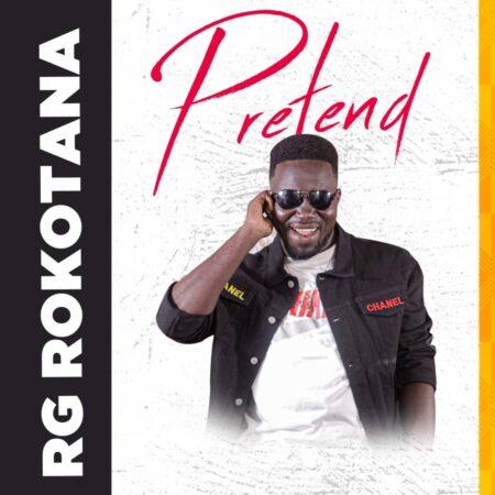 RG Rokotana - Pretend