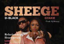 D-Black Ft Gyakie - Sheege