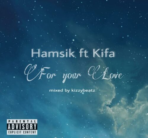 Hamsik - For Your Love Feat. Kifa