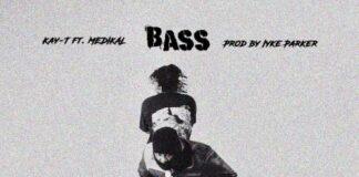 Kay-T ft Medikal Bass Mp3 Download