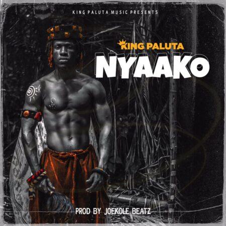 King Paluta Nyaako Mp3 Download