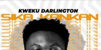 Kweku Darlington Sika Kankan mp3 download