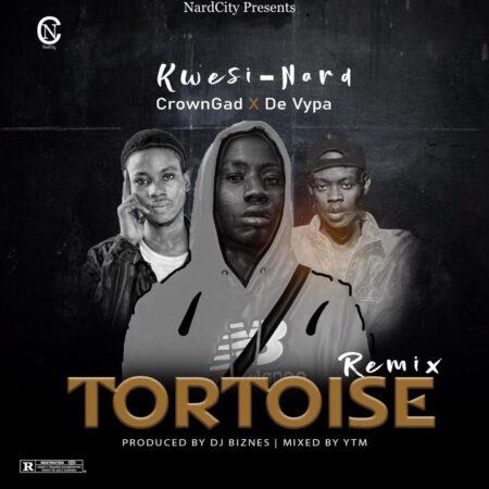 Kwesi-Nard Ft. De Vypa x CrownGad - Tortoise (Remix)