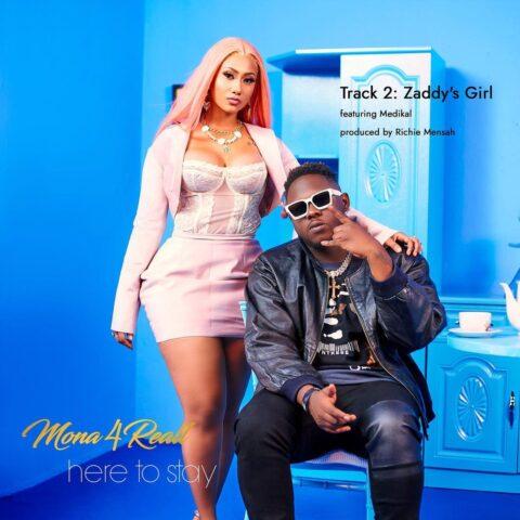 Mona 4Reall Ft Medikal - Zaddy's Girl