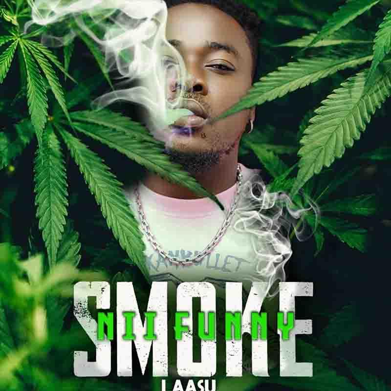 Nii Funny Smoke (Laasu) mp3 download