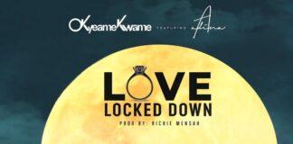 Okyeame Kwame Ft Adina Love Locked Down Mp3 Download