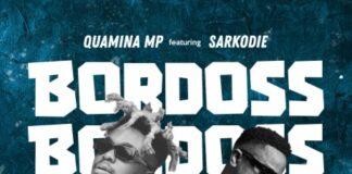 Quamina MP - Bordoss Ft Sarkodie