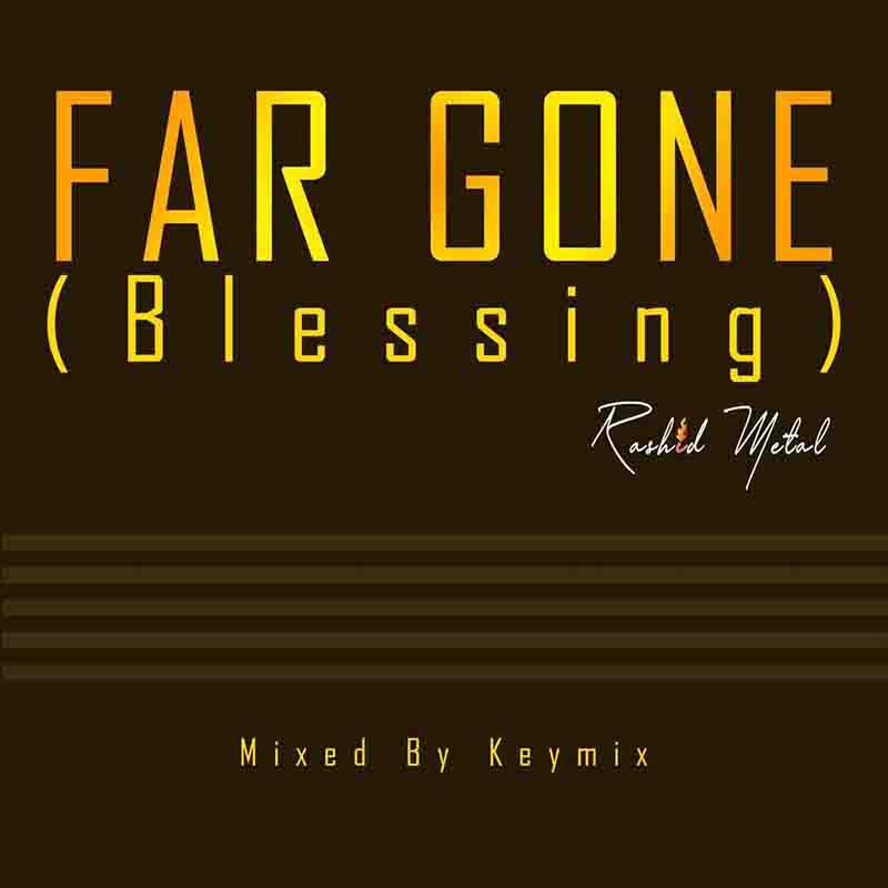 Rashid Metal - Far Gone (Blessing)